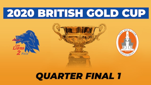 2020 British Gold Cup - Quarterfinal 1