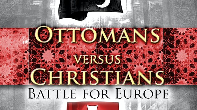 Ottomans Versus Christians - The Sick Man of Europe