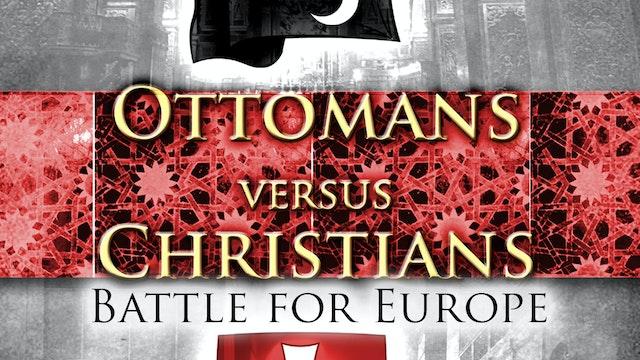 Ottomans Versus Christians - The Sick Man of Europe