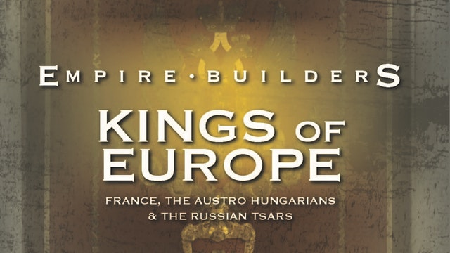 Empire Builders - Kings of Europe: France, The Habsburgs & The Russian Tsars