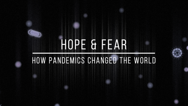 How Pandemics Changed The World - EP3 Hope & Fear