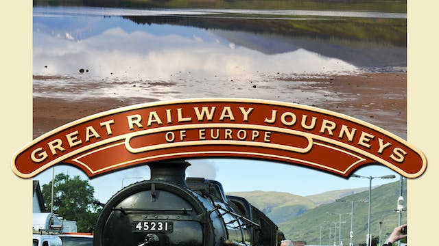 Great Railway Journeys - Scotland, Glasgow To Mallaig