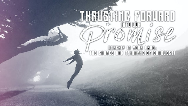 Thrusting Forward Into Our Promise (01/31)