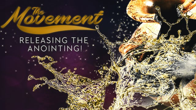 The Movement: Releasing the Anointing