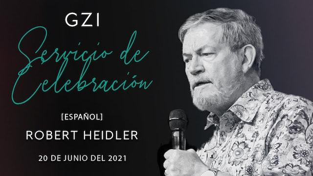 [Español] Celebration Service (06/20) - Robert Heidler: The Rewards of Pursuit