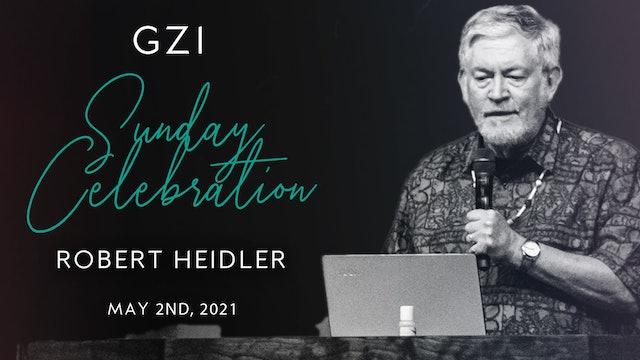 Celebration Service (05/02) - Robert Heidler: Seek First the Kingdom