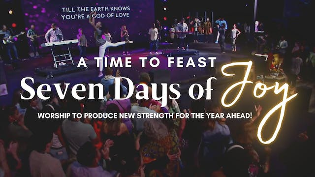 A Time to Feast: Seven Days of Joy (9...