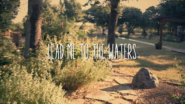 Lead Me To the Waters