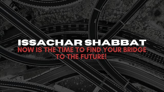 Issachar Shabbat: Now is the Time to ...