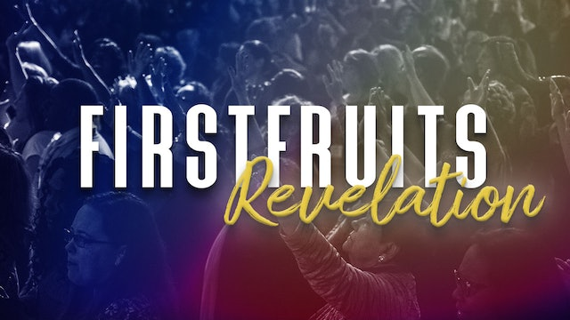 FirstFruits Revelation