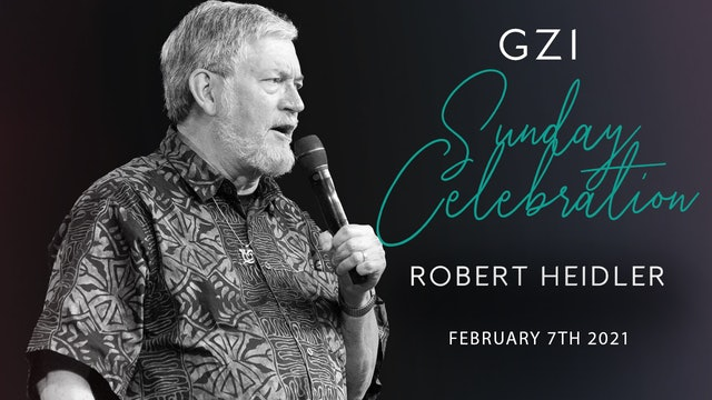 Celebration Service (02/07) - Robert Heidler: Eating Giants for Your Bread