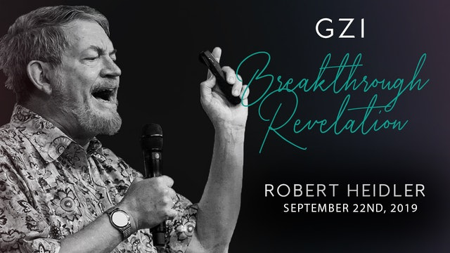 Breakthrough Revelation (9/22) - Robert Heidler