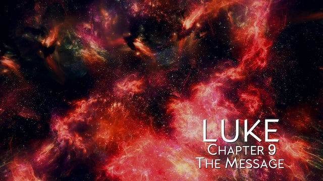 The Book of Luke - Chapter 9