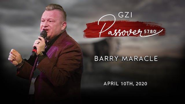 Passover 2020 - (04/10) Barry Maracle