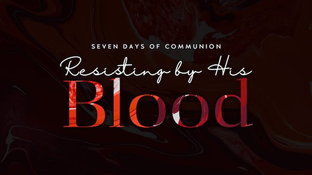 Resisting By His Blood (03/16)