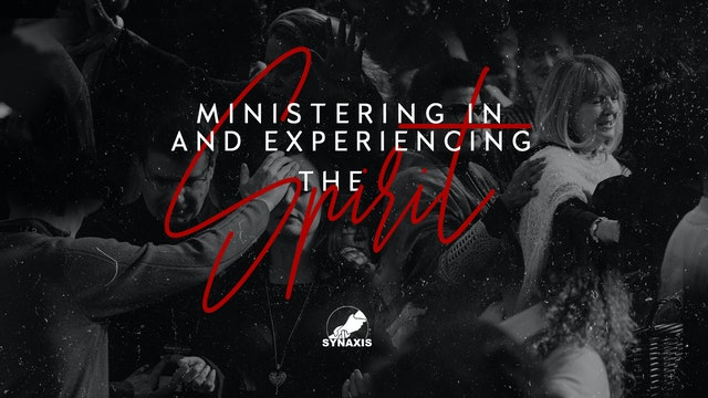 Ministering In and Experiencing the Spirit (02/26)