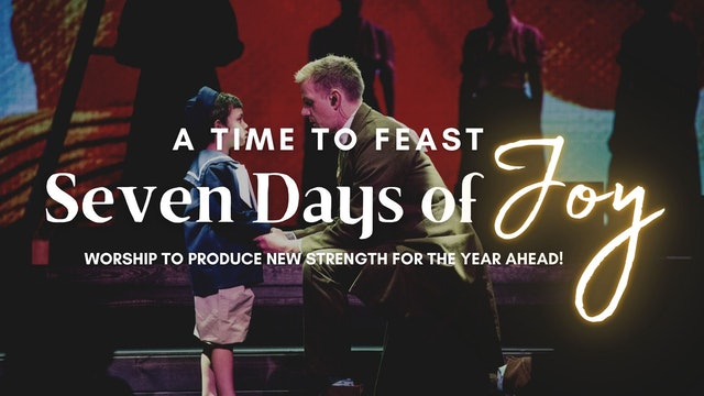 A Time to Feast: Seven Days of Joy (9/21)