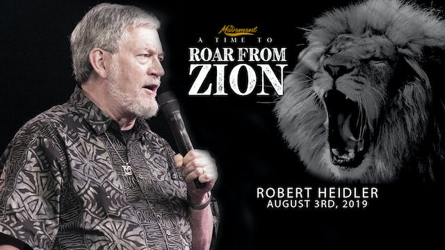 A Time to Roar From Zion - Saturday Afternoon - Robert Heidler