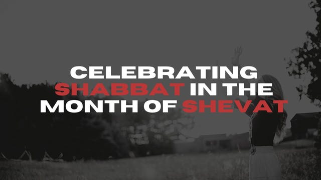 Celebrating Shabbat in the Month of S...