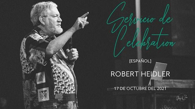 [Español] Servicio de Celebración (10/17) - Robert Heidler