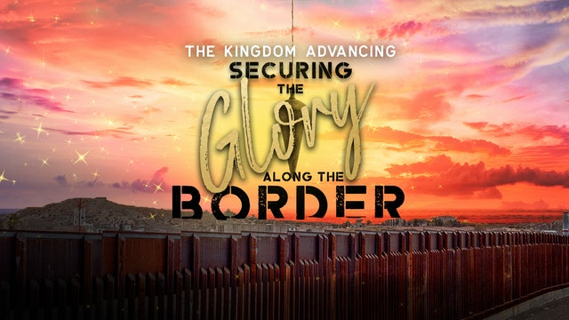 Securing the Glory Along the Border