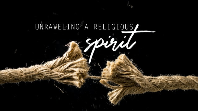 Unraveling a Religious Spirit - (2/27)