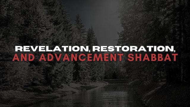 Revelation, Restoration, and Advancement Shabbat (05/28)