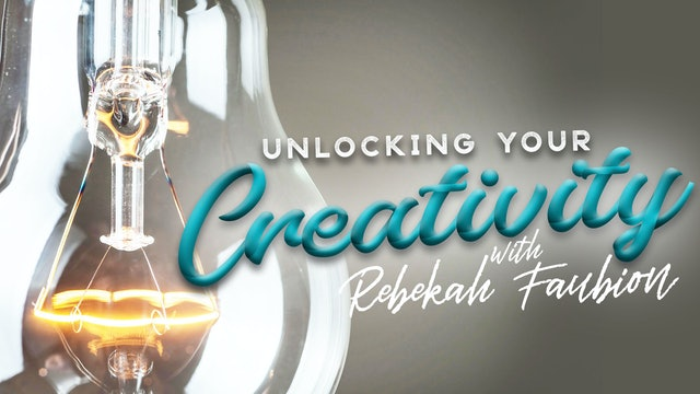 Unlocking Your Creativity