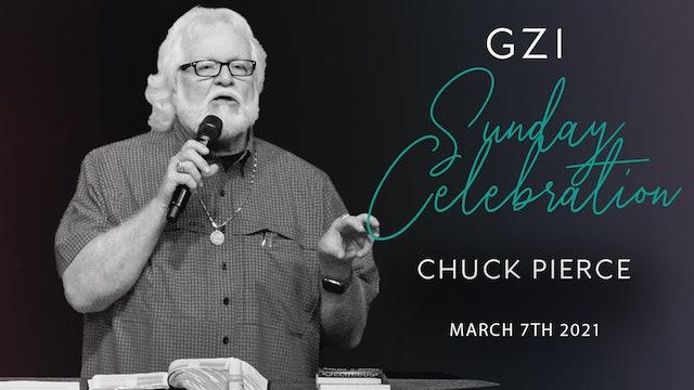 Celebration Service (03/07) - Chuck Pierce: A Time to Encourage Yourself