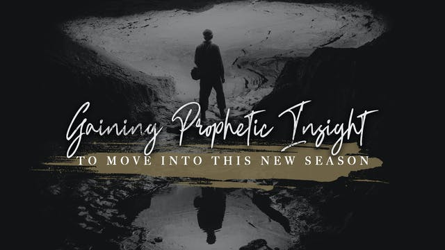 Gaining Prophetic Insight (8/19)
