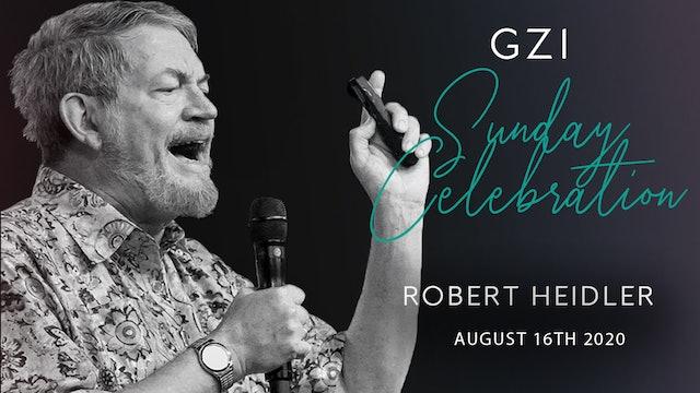 Celebration Service (8/16) - Robert Heidler