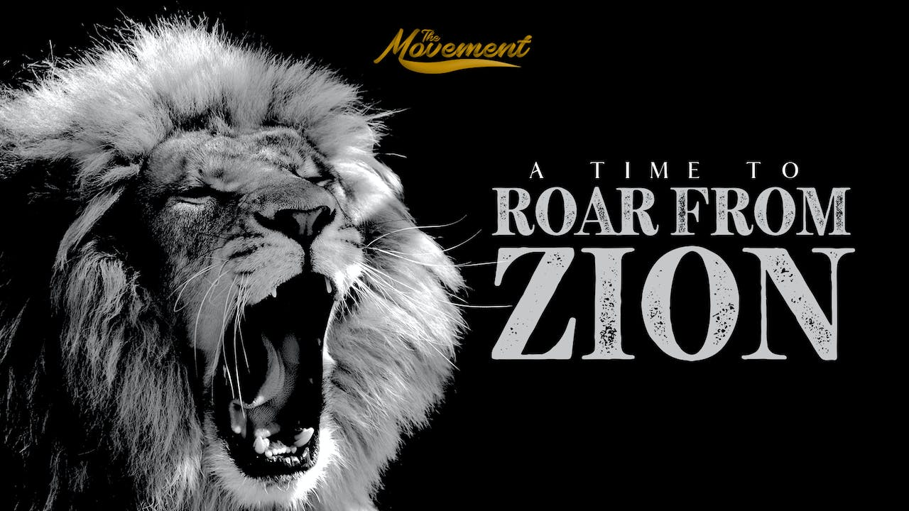 The Movement: A Time to Roar from Zion
