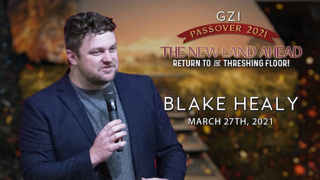 Passover 2021 - Session 5 (03/27) - Blake Healy