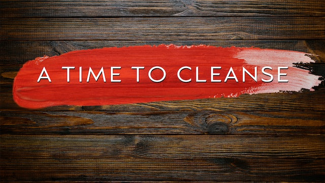 A Time to Cleanse - (3/22) - 12 PM