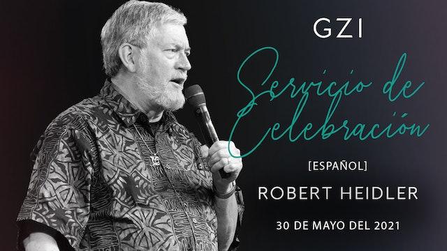 [Español] Servicio de Celebración (05/30) - Robert Heidler