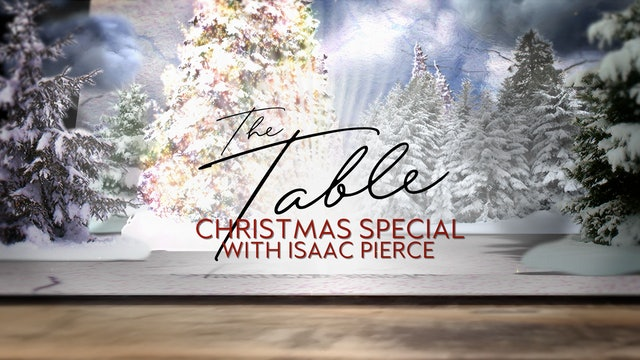The Table - Christmas Special with Isaac Pierce