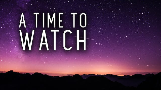 A Time To Watch (4/29)