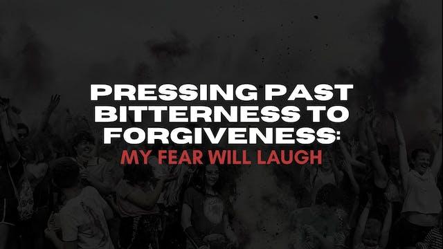 Pressing Past Bitterness to Forgivene...