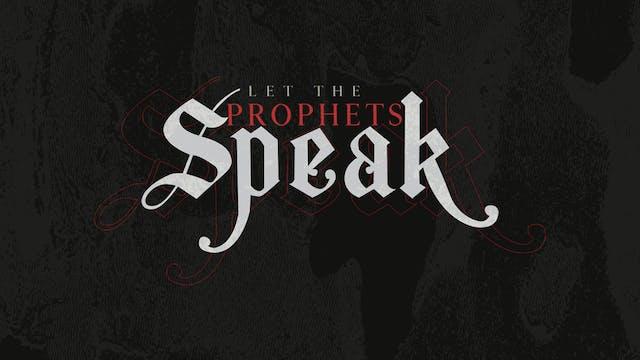 Let the Prophets Speak: Session 1 (8/09)