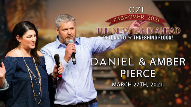 Passover 2021 - Session 4 (03/27) - Daniel and Amber Pierce