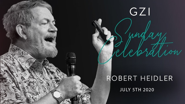 Sunday Celebration Service (07/05) - Robert Heidler