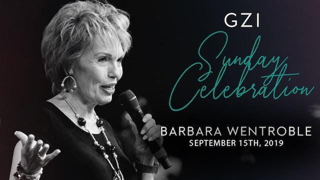Celebration Service (9/15) - Barbara Wentroble: Accessing God's Healing Glory