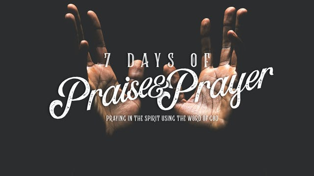 Prayer and Praise - Day 3