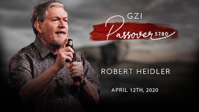 Passover 2020 - (04/12)  - Robert Heidler