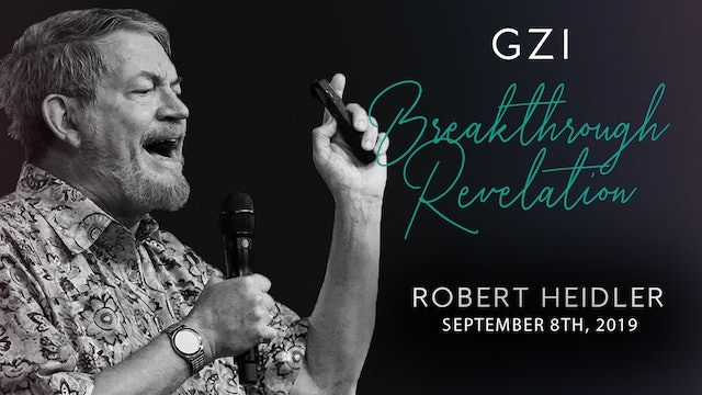Breakthrough Revelation (9/8) - Robert Heidler