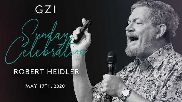 Celebration Service (5/17) - Robert Heidler