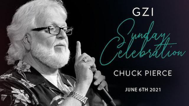 Celebration Service (06/06) - Chuck Pierce: A Time to Plunder