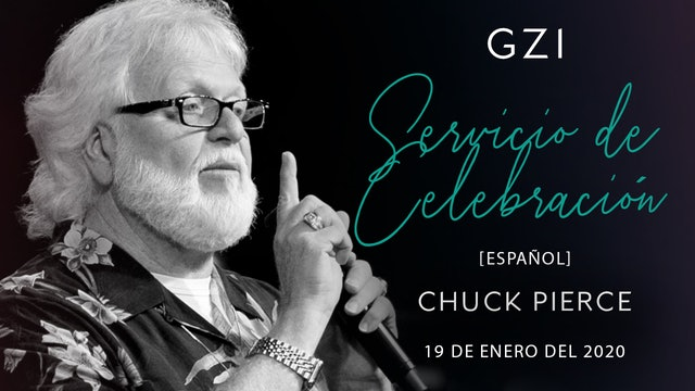 [Español] Servicio de Celebración (01/19) - Chuck Pierce
