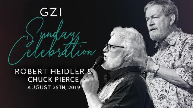Celebration Service (8/25) - Robert Heidler and Chuck Pierce: Pressing into New