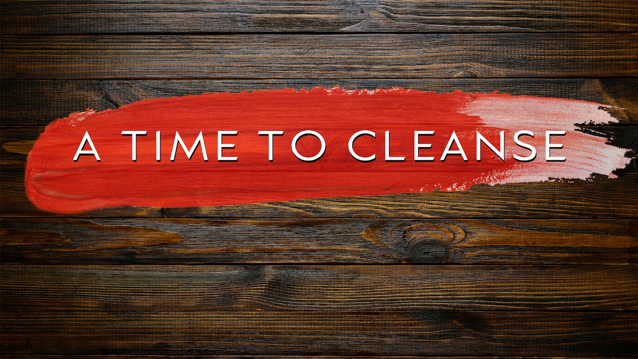 A Time to Cleanse